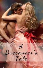 A Buccaneer's Tale - COMPLETE by karencelerio