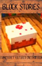 Block Stories (Minecraft Youtuber Oneshot Book) by enchantedreadshere