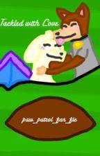 Tackled With Love - Luna x Dom by paw_patrol_fan_fic