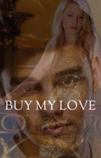 Buy My Love by GemmaKathryn