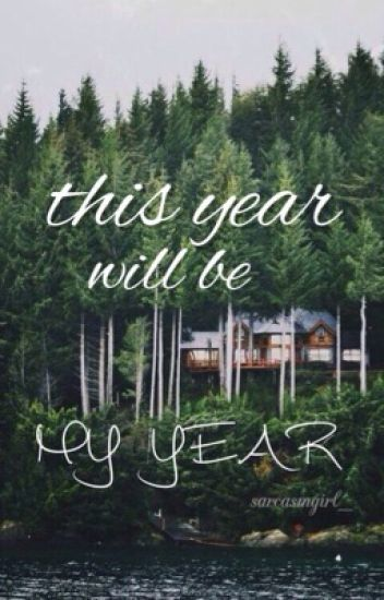 This year will be my year