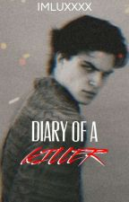 Diary Of A Killer [Snail Update] by ImLuxxxx
