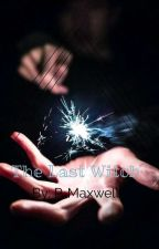 The Last Witch by PauletteMaxwell4