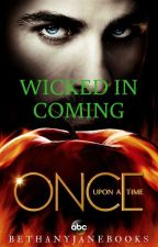 Wicked Is Coming [OUAT | Two Saviours Series #3 | Killian Jones] by bethanyjanebooks