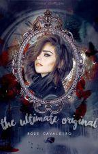 The ultimate original (The Vampire Diaries FanFiction) by TelmaRCavaleiro