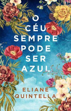 O céu sempre pode ser azul by ElianeQuintella