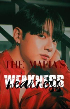 The Mafia's Weakness  by seokbeanii