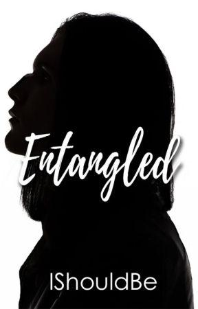 Entangled by Ishouldbe