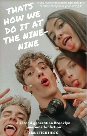 thats how we do it at the nine-nine by xmulticutiesx