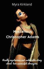 Mysterious Christopher Adams by MyraKirkland23