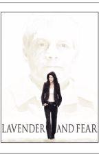 Lavender & Fear by UnknownStoryKnower