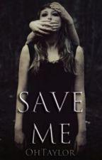 Save Me by oddfutureahead