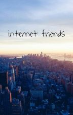 Internet friends || a.i fanfic by depressedxmagcon