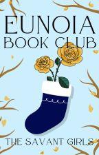 Eunoia Book Club by TheSavantGirls