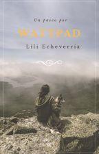 Un paseo por Wattpad by lili18