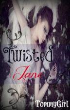 Twisted Jane (Editing) by SeeChanWrite