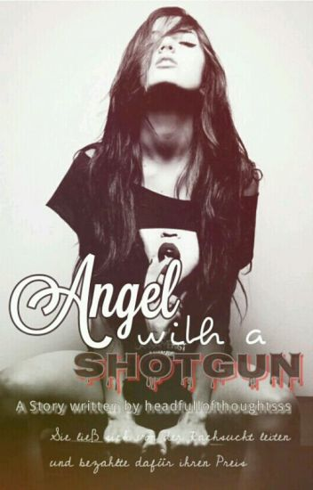 Angel with a Shotgun - Obsessed with revenge