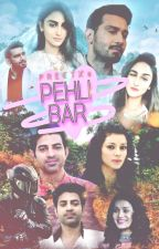 Pehli Bar~~ First Love calling  by Preetx