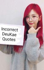 Incorrect DeuKae Quotes by carmaander