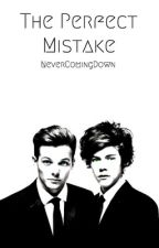 The Perfect Mistake (Larry Stylinson) by NeverComingDown