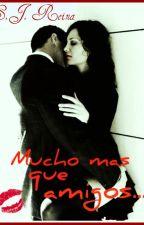 Mucho mas que amigos... by SJ_Reina