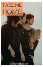 Take Me Home (Final Fantasy 15) by Tearsfillthesky
