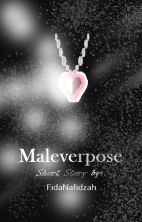 Maleverpose [PEPERIKSAAN] by FidaNafidzah