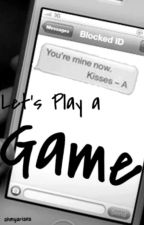 Let's Play A Game by ahmyariana