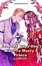 Reasons why I don't want to marry a prince by missaugustinefall