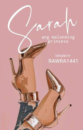 Sarah, Ang Malanding Prinsesa by Rawra1441