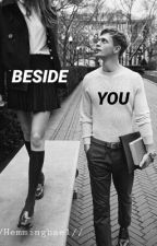 Beside You (3rd Book of Without you) by HemmingsBae1
