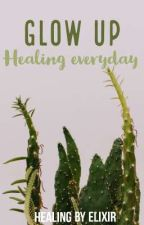 Glow Up - Healing Everyday | TEC by ProjectHealing