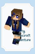 My Minecraft adventure by Sunset_Crafter