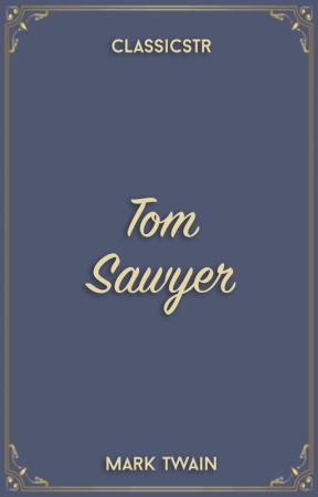 Tom Sawyer by WattpadClassicsTR
