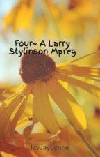 Four~ A Larry Stylinson Mpreg by JayJayLynne