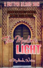The Muslim's Light 💡  by Madinah_Writes