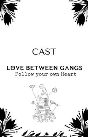CAST BOOK - Love Between Gangs - Follow your own Heart by DREAMCATCHERcanFIGHT