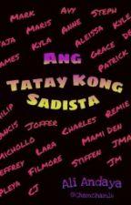 Ang Tatay Kong Sadista by Alibabeeeee