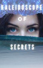 Kaleidoscope of Secrets by AmandaREO