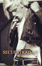 Secuestrada ll. (Secretos)Ross Lynch. /adaptada/ Hot by Saphira_29