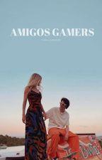 Amigos Gamers (Elrubius y Tu) by valee_zapata9
