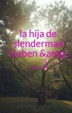 la hija de  slenderman (ruben & ____) by estrellita_solares
