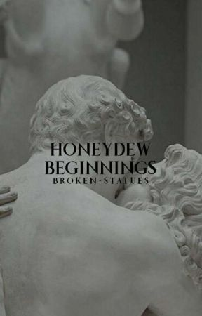 𝖍𝖔𝖓𝖊𝖞𝖉𝖊𝖜 𝖇𝖊𝖌𝖎𝖓𝖓𝖎𝖓𝖌𝖘 ✎ by broken-statues
