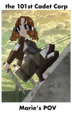 Attack on Titian: The 101st Cadet Corp (Under Editing) by -Magicial_Sherlock-