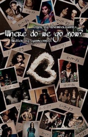 Where Do We Go Now? -Slash FanFic by yasmeennoel