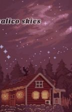 calico skies- poetry  by circa1985