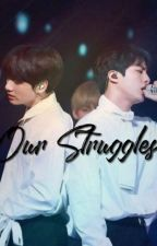 Jinkook- Our Struggles  by Hoppie101