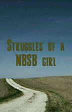 Struggles of a NBSB girl by ImmaAwesomeAlien
