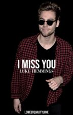 i miss you » lrh book two by 5sosthekink