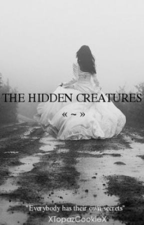The Hidden Creatures by XTopazCookieX